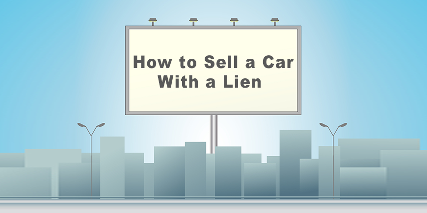 Billboard announcing how to sell a car with a lien